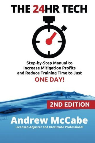 THE 24HR TECH: 2nd Edition: Step-by-Step Guide to Water Damage Profits and Claim Documentation