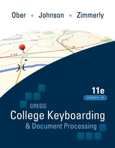 Gregg College Keyboading & Document Processing (GDP); Lessons 61-120 text (P.S. Keyboarding)