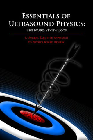 Essentials of Ultrasound Physics: The Board Review Book