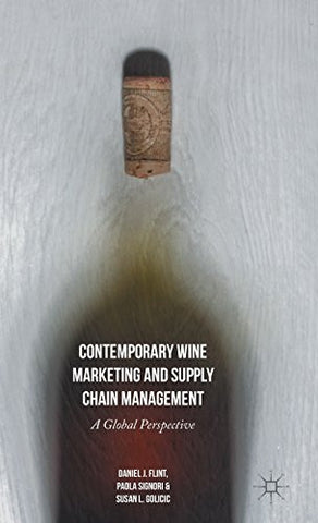 Contemporary Wine Marketing and Supply Chain Management: A Global Perspective