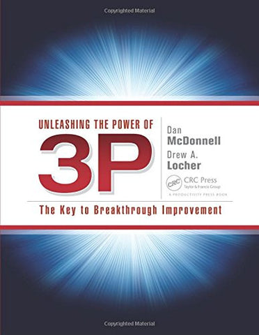 Unleashing the Power of 3P: The Key to Breakthrough Improvement