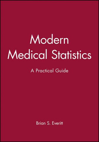 Modern Medical Statistics: A Practical Guide