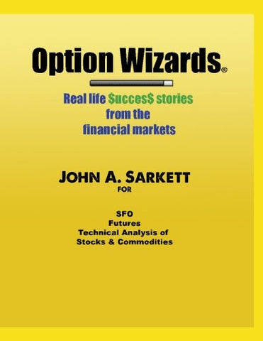 Option Wizards: Real Life Success Stories from the Financial Markets