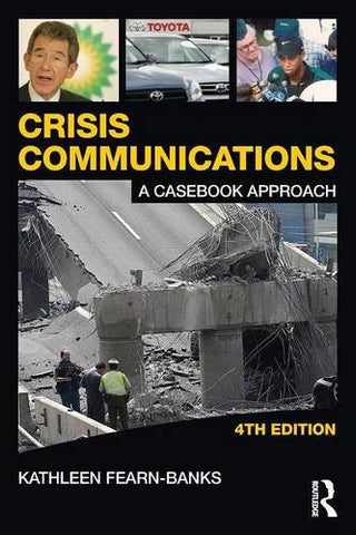 Crisis Communications: A Casebook Approach (Routledge Communication Series) (Volume 1)