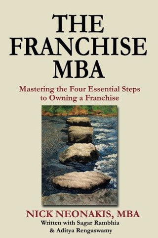 The Franchise MBA: Mastering the 4 Essential Steps to Owning a Franchise