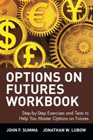 Options on Futures, Workbook: Step-by-Step Exercises and Tests to Help You Master Options on Futures: New Trading Strategies