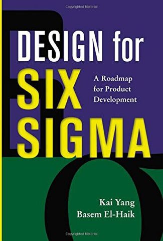 Design for Six Sigma: A Roadmap for Product Development (Mechanical Engineering)