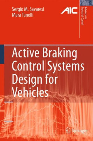 Active Braking Control Systems Design for Vehicles (Advances in Industrial Control)