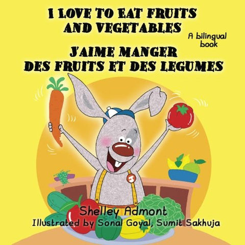 French children's books: I Love to Eat Fruits and Vegetables J'aime manger des fruits et des legumes: English French bilingual children's books (E
