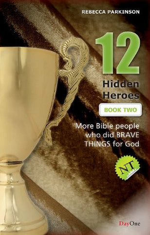 12 Hidden Heroes: New Testament, Book Two: More Bible People Who Lived Behind the Scenes