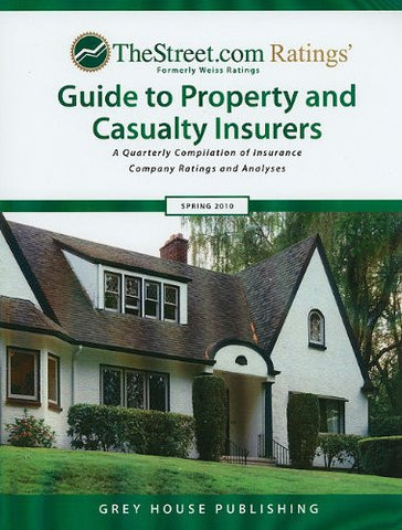 TheStreet.com Ratings Guide to Property and Casualty Insurers: A Quarterly Compilation of Insurance Company Ratings and Analyses (Weiss Ratings Gu