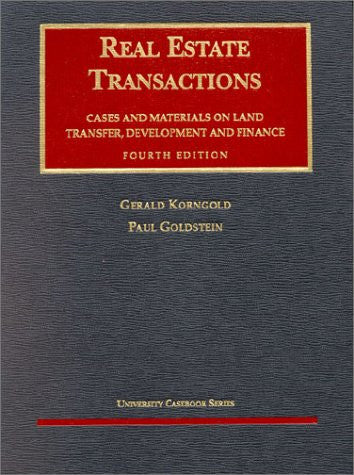 Real Estate Transactions, Cases and Materials on Land Transfer, Development and Finance (University Casebook Series)