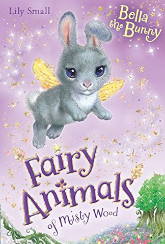 Bella the Bunny (Fairy Animals of Misty Wood)
