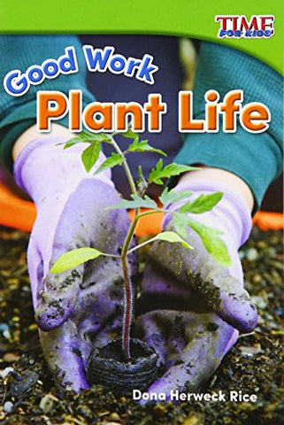 Good Work: Plant Life (TIME FOR KIDS® Nonfiction Readers)