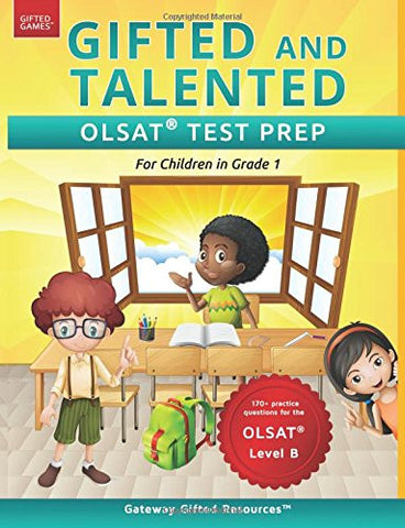 Gifted and Talented OLSAT Test Prep Grade 1: Gifted Test Prep Book for the OLSAT Level B; Workbook for Children in Grade 1