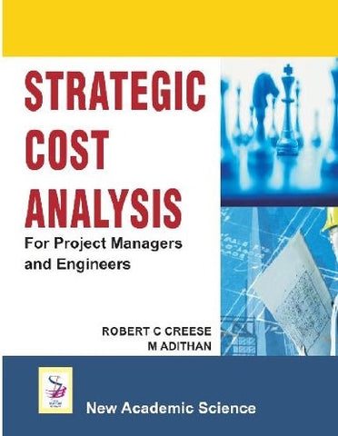 Strategic Cost Analysis : For Project Managers and Engineers