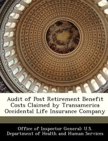 Audit of Post Retirement Benefit Costs Claimed by Transamerica Occidental Life Insurance Company