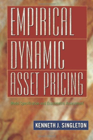 Empirical Dynamic Asset Pricing: Model Specification and Econometric Assessment