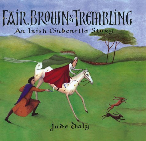 Fair, Brown & Trembling: An Irish Cinderella Story