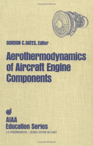 Aerothermodynamics of Aircraft Engine Components (AIAA Education Series) (Pandora Books)