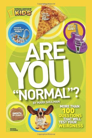 "Are You ""Normal""?: More Than 100 Questions That Will Test Your Weirdness (National Geographic Kids)"