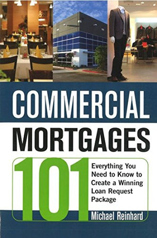 Commercial Mortgages 101: Everything You Need to Know to Create a Winning Loan Request Package (UK Professional Business Management / Business)