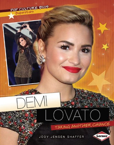 Demi Lovato: Taking Another Chance (Pop Culture Bios: Superstars)