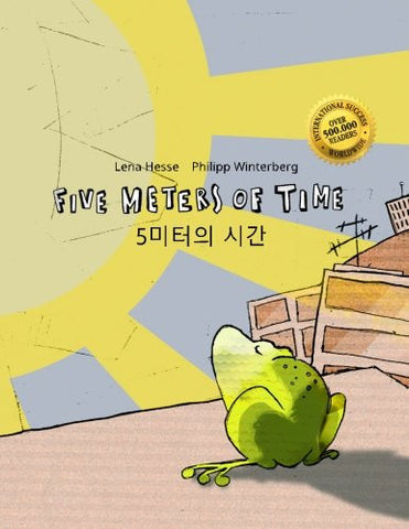 Five Meters of Time/5 miteoui sigan: Children's Picture Book English-Korean (Bilingual Edition/Dual Language)