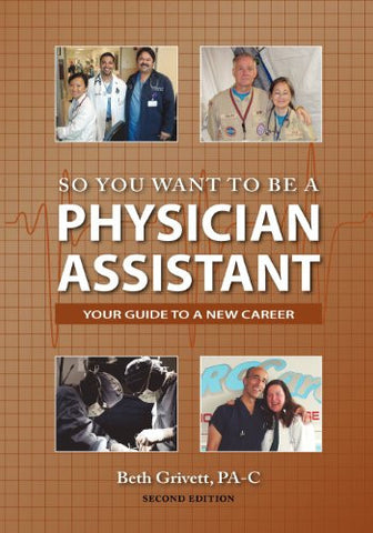So You Want to Be a Physician Assistant - Second Edition