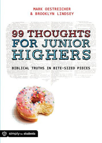 99 Thoughts For Junior Highers: Biblical Truths in Bite-Sized Pieces (Simply for Students)