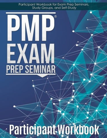 PMP Exam Prep Workbook: Participant Workbook for the PMP Exam