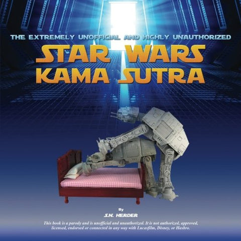 The Extremely Unofficial and Highly Unauthorized Star Wars Kama Sutra