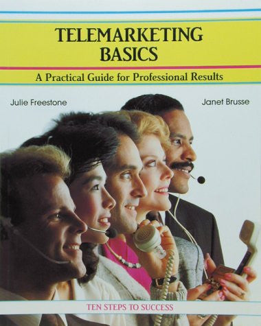 Telemarketing Basics: A Practical Guide for Professional Results (Crisp Fifty-Minute Books)
