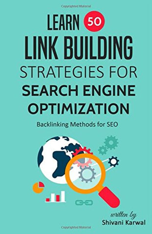 Learn 50 Link Building Strategies for Search Engine Optimization: Backlinking Methods for SEO
