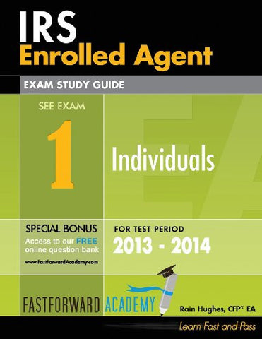 IRS Enrolled Agent Exam Study Guide, Part 1: Individuals 2013 - 2014