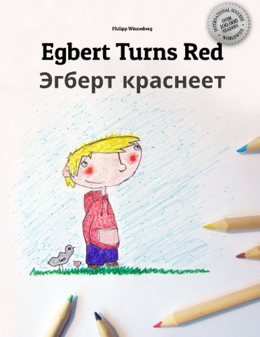 Egbert Turns Red/Egbert krasneyet: Children's Picture Book/Coloring Book English-Russian (Bilingual Edition/Dual Language)