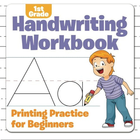 1st Grade Handwriting Workbook: Printing Practice for Beginners