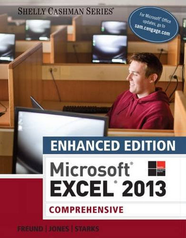 Enhanced Microsoft Excel 2013: Comprehensive (Microsoft Office 2013 Enhanced Editions)