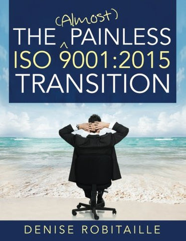 The (Almost) Painless ISO 9001:2015 Transition
