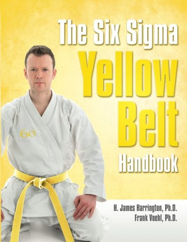 The Six Sigma Yellow Belt Handbook
