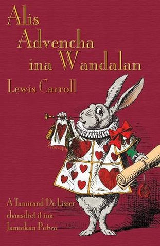 Alis Advencha Ina Wandalan: Alice's Adventures in Wonderland in Jamaican Creole (Gullah Edition)