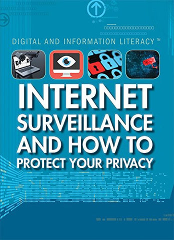 Internet Surveillance and How to Protect Your Privacy (Digital & Information Literacy)