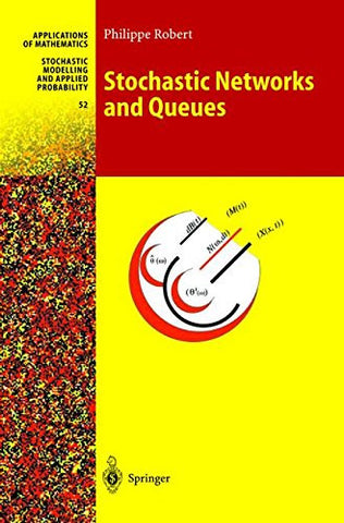 Stochastic Networks and Queues (Stochastic Modelling and Applied Probability)