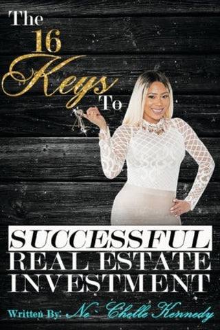 The 16 Keys to Successful Real Estate Investment