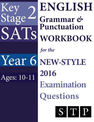 KS2 SATs English Grammar & Punctuation Workbook for the New-Style 2016 Examination Questions (Year 6: Ages 10-11) (SATs Essentials Series) (Volume