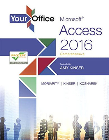 Your Office: Microsoft  Access 2016 Comprehensive (Your Office for Office 2016 Series)