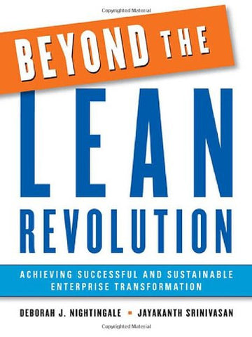 Beyond the Lean Revolution: Achieving Successful and Sustainable Enterprise Transformation (Agency/Distributed)