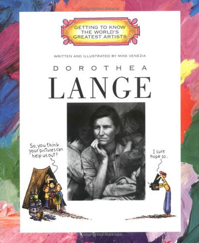 Dorothea Lange (Getting to Know the World's Greatest Artists)
