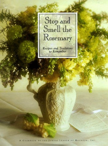 Stop and Smell the Rosemary: Recipes and Traditions to Remember