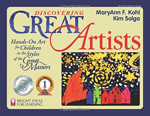 Discovering Great Artists: Hands-On Art for Children in the Styles of the Great Masters (Bright Ideas for Learning (TM))